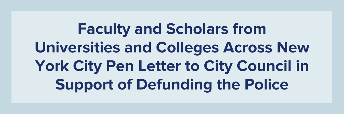 Faculty and Scholars from Universities and Colleges Across New York City Pen Letter to City Council in Support of Defunding the Police