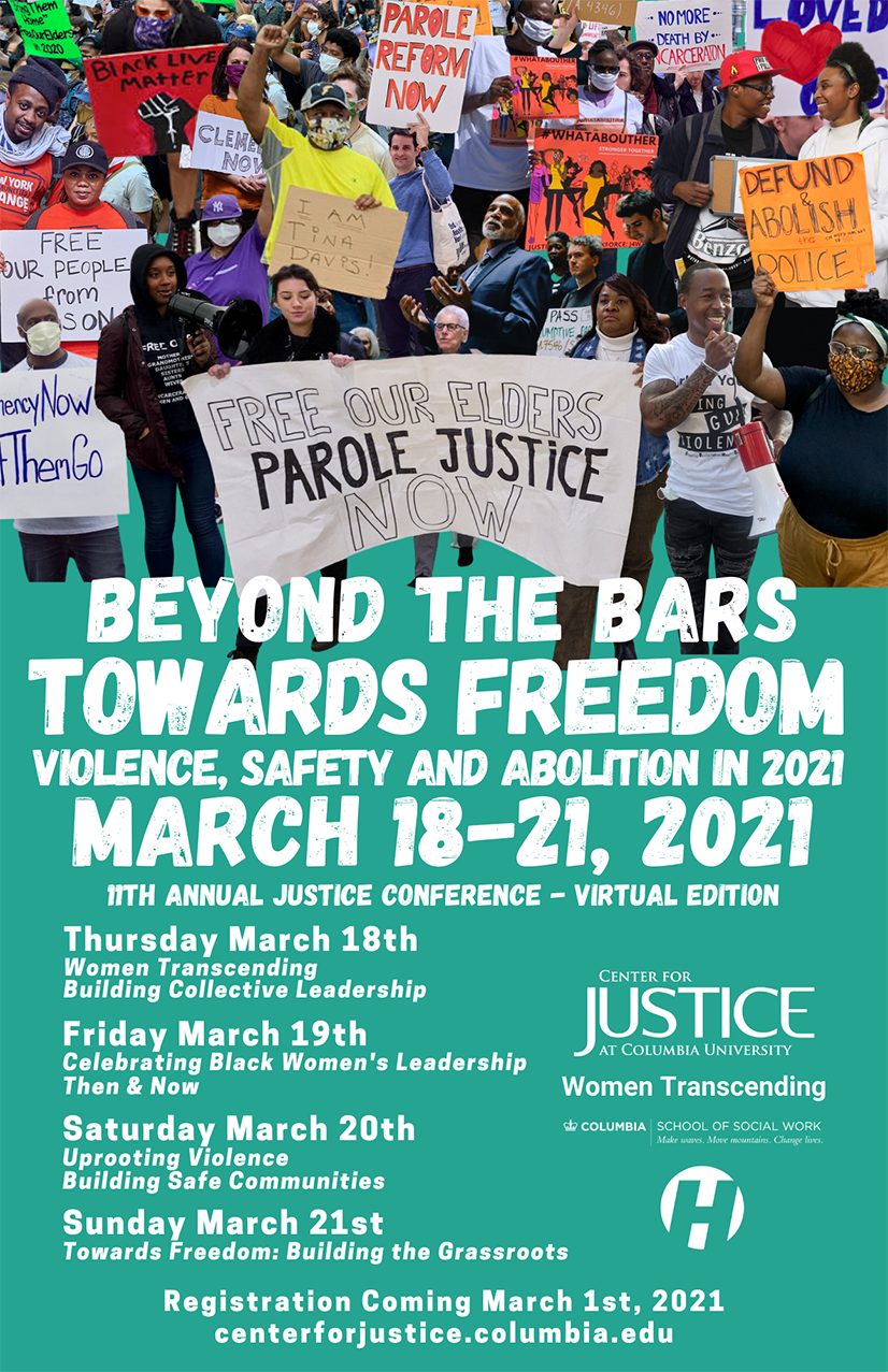 Beyond The Bars, Towards Freedom: Violence, Safety, and Abolition in 2021. March 18-21. 11th Annual Conference virtual edition
