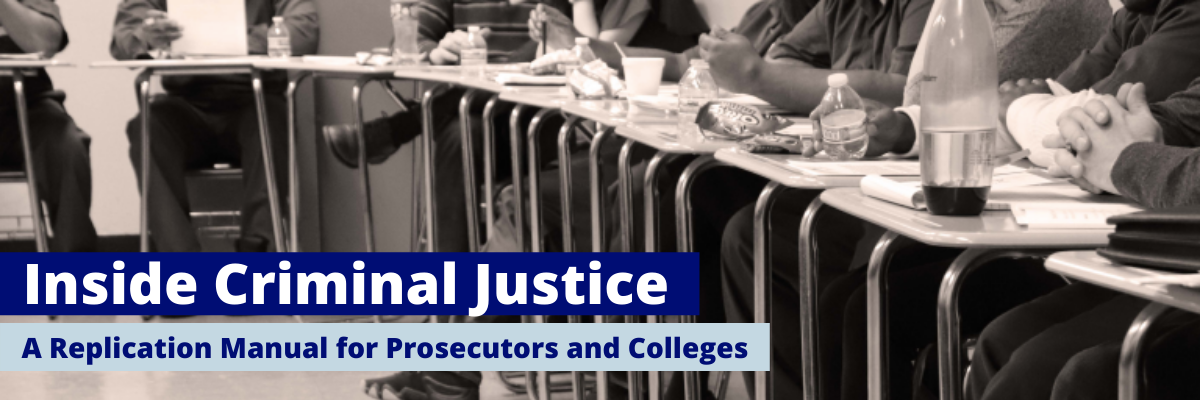 Inside Criminal Justice: A replication manual for prosecutors and colleges